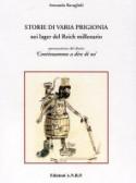 """""""STORIE DI VARIA PRIGIONIA nei lager del Reich millenario"""""""
