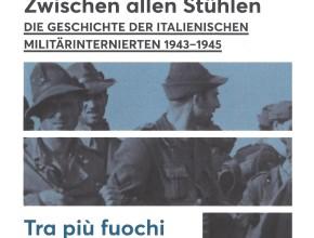 Tra più fuochi: la storia degli Internati Militari Italiani 1943-1945