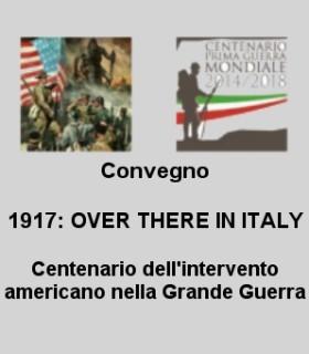 1917: OVER THERE IN ITALY. Centenario dell'intervento americano nella Grande Guerra