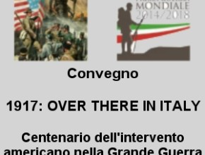 1917: OVER THERE IN ITALY. Centenario dell'intervento americano nella Grande Guerra