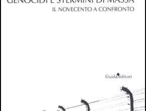 """Presentazione del volume: """"Genocidi e stermini di massa. Il novecento a confronto"""""""