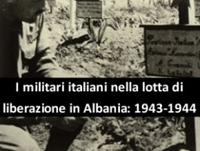 I militari italiani nella lotta di liberazione in Albania: 1943-1944