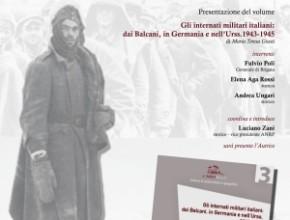 Presentazione del volume – Gli internati militari italiani: dai Balcani, in Germania e nell'Urss. 1943-1945