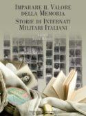 Imparare il valore della Memoria. Storie di Internati Militari Italiani